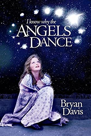 book cover of I Know Why the Angels Dance