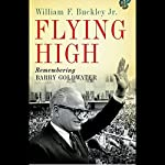 Flying High: Remembering Barry Goldwater | William F. Buckley