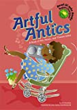 Artful Antics: A Book of Art, Music, and Theater Jokes (Read-It! Joke Books-Supercharged!)
