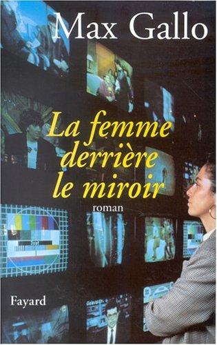 La femme derrière le miroir: Roman (La machinerie humaine) (French Edition)
