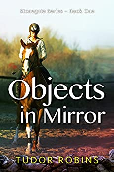 Objects in Mirror (Stonegate Series Book 1) by [Robins, Tudor]