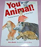 img - for You Animal: Putting Humans in Their Place by Booth Jerry (1996-04-01) Paperback book / textbook / text book