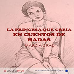 La princesa que creía en cuentos de hadas [The Princess Who Believed in Fairy Tales]