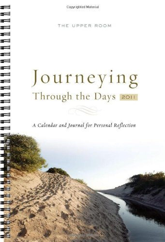 Journeying Through The Days 2011:  A Calendar and Journal for Personal Reflection by Brand: Upper Room