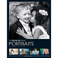The Digital SLR Expert Portraits: Essential Advice from Top Pros