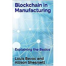 Blockchain in Manufacturing: Explaining the Basics
