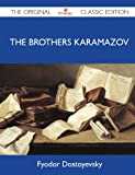 The Brothers Karamazov - the Original Classic Edition, Fyodor Dostoyevsky, 1486144551