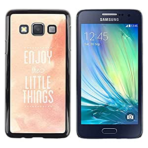 Paccase / Dura PC Caso Funda Carcasa de Protección para - Enjoy Little Things Quote Positivity Life - Samsung Galaxy A3 SM-A300