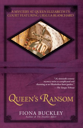 Queen Elizabeth Penny - Queen's Ransom: A Mystery at Queen Elizabeth I's Court Featuring Ursula Blanchard (Ursula Blanchard Mysteries (Paperback))