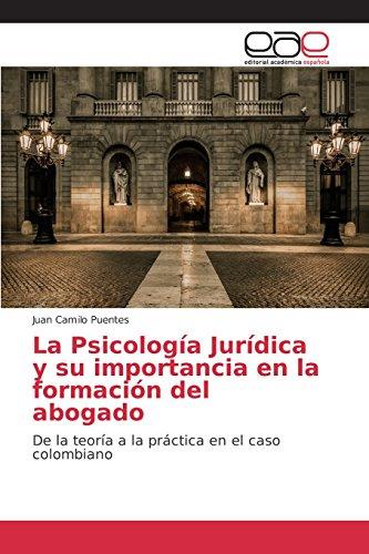 Descargar Libro La Psicología Jurídica Y Su Importancia En La Formación Del Abogado Puentes Juan Camilo