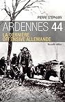 Ardennes 44, édition 2013: La dernière offensive allemande par Stéphany