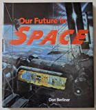 Our Future in Space, Don Berliner, 082251592X