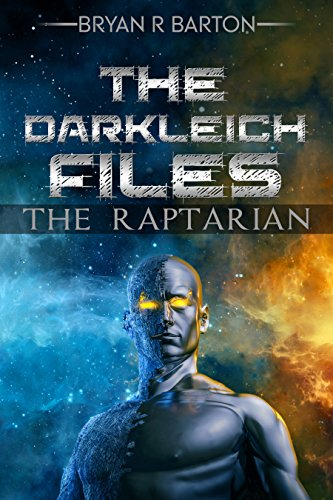 Book: Darkleich Files - The Raptarian by Bryan R Barton