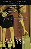 On My Own: Diary Number 4 (Diary of a Teenage Girl Book 3)