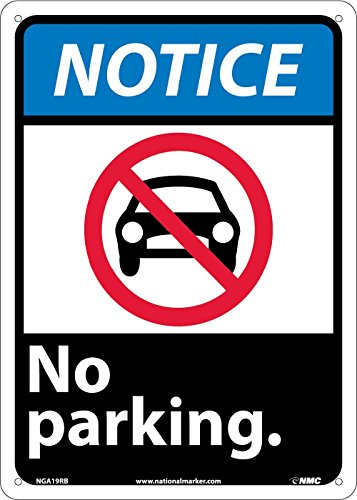 National Marker Corp. NGA19RB Notice, No Parking Sign, 14 Inch X 10 Inch, Rigid Plastic by National Marker