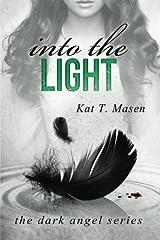 Into the Light (The Dark Angel Series) by Kat Masen (2014-08-18) Mass Market Paperback