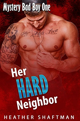 Her Hard Neighbor (Mystery Bad Boy One) (Free Adult Erotic Books)