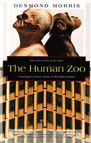 (The Human Zoo: A Zoologist's Classic Study of the Urban Animal (Kodansha Globe))