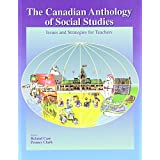 The Canadian anthology of social studies: Issues and strategies for teachers