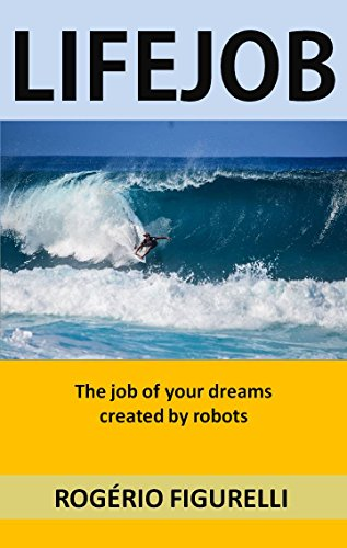 LifeJob: The job of your dreams created by robots