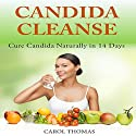 Candida Cleanse: Cure Candida Naturally in 14 Days Audiobook by Carol Thomas Narrated by Sabrina Reeves
