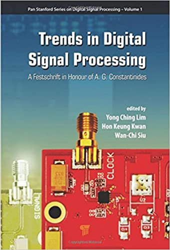 Book Trends in Digital Signal Processing: A Festschrift in Honour of A.G. Constantinides (PAN Stanford Series on Digital Signal Processing)