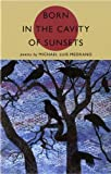 Born in the Cavity of Sunsets, Medrano, Michael Luis, 1931010668