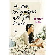 À tous les garçons que j'ai aimés... (French Edition)