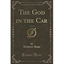 The God in the Car, Vol. 2 of 2 (Classic Reprint)