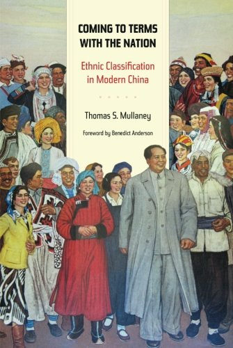 Book cover from Coming to Terms with the Nation: Ethnic Classification in Modern China (Asia: Local Studies / Global Themes) by Thomas Mullaney