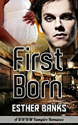 First Born (Interracial Vampire Romance BWWM Paranormal Book 1)