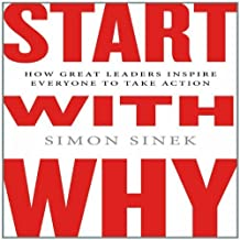 Start with Why: How Great Leaders Inspire Everyone to Take Action by Sinek, Simon Unabridged edition [audiocd(2011)]