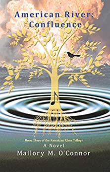 American River: Confluence: Book Three of the American River Trilogy by [O'Connor, Mallory M.]