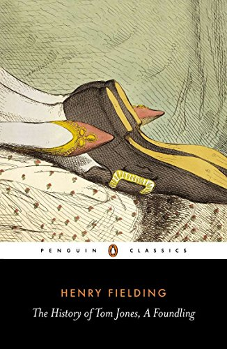 The History of Tom Jones, a Foundling (Penguin Classics) (Tom Jones By Henry Fielding Full Text)
