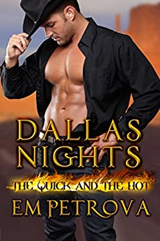 Dallas Nights (The Quick and the Hot Series Book 1) by [Petrova, Em]