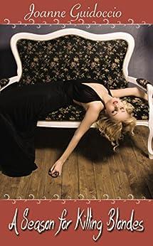 A Season for Killing Blondes by [Guidoccio, Joanne]