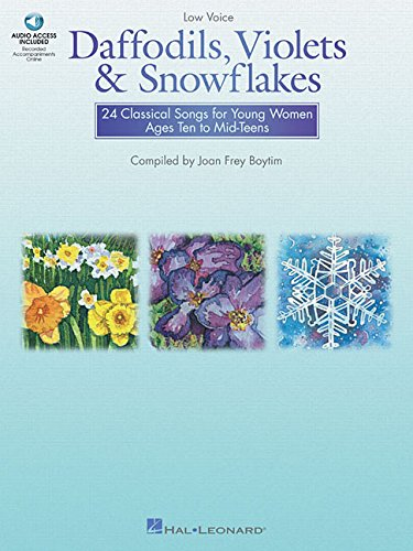 Read Online Daffodils, Violets and Snowflakes - Low Voice: 24 Classical Songs for Young Women Ages Ten to Mid-Teens PDF