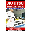 Jiu Jitsu Intelligence: How To Get Better At Brazilian Jiu Jitsu Much Faster