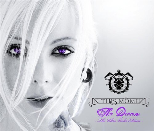 The Dream (The Ultra Violet Edition) by In This Moment (2009-06-30)