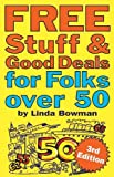 Free Stuff and Good Deals for Folks Over 50, Linda Bowman, 1595800271
