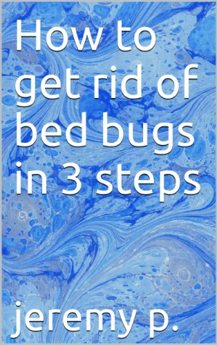 How to get rid of bed bugs in 3 steps