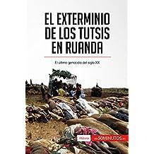 El exterminio de los tutsis en Ruanda: El último genocidio del siglo XX (Historia)