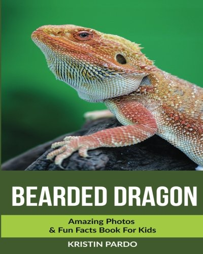 Download Bearded Dragon: Amazing Photos & Fun Facts Book For Kids PDF