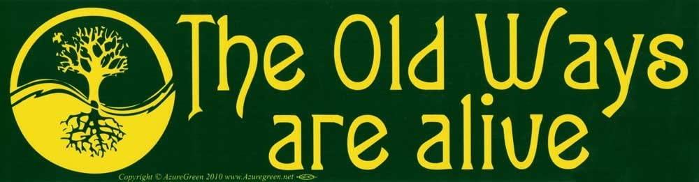 "The Old Ways Are Alive - Bumper Sticker/Decal (11.5"" X 3"")"