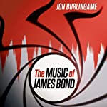 The Music of James Bond | Jon Burlingame
