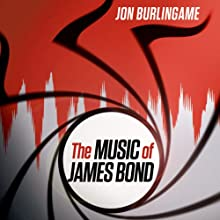 The Music of James Bond Audiobook by Jon Burlingame Narrated by Tom Parks