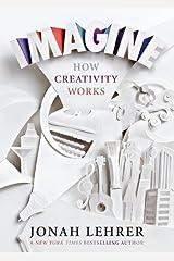 Imagine: How Creativity Works by Jonah Lehrer (2012-04-01) Hardcover