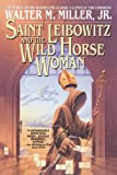Saint Leibowitz and the Wild Horse Woman, Walter M. Miller, 0553380796