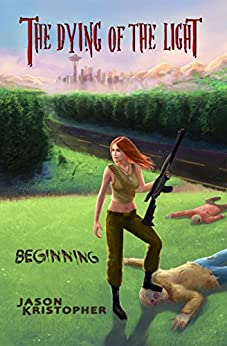 Beginning (The Dying of the Light Book 3) by [Kristopher, Jason]