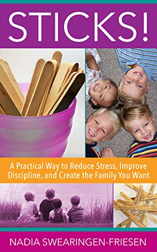sticks-a-practical-way-to-reduce-stress-improve-discipline-and-create-the-family-you-want